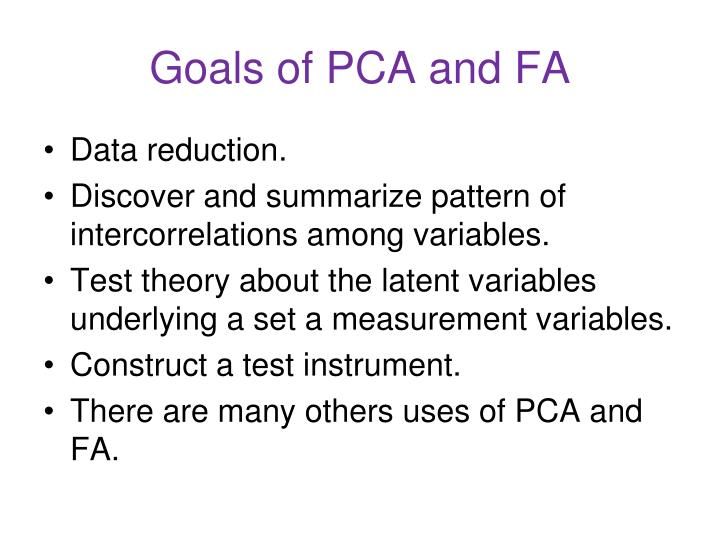 Goals of PCA and FA