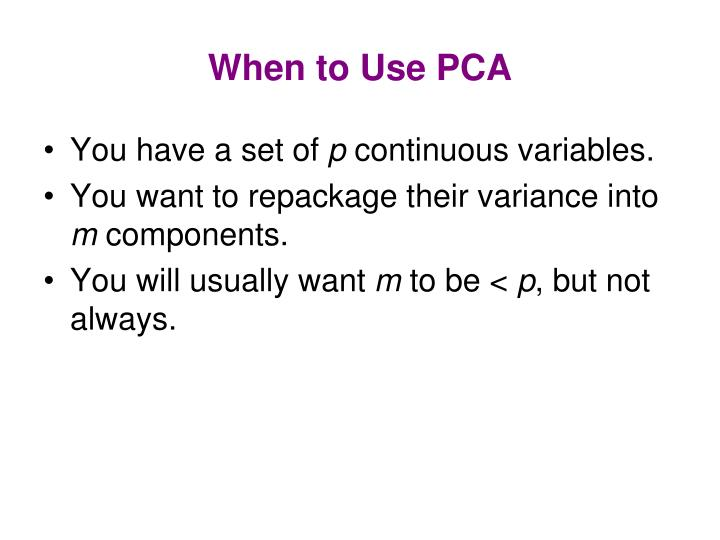 When to use pca