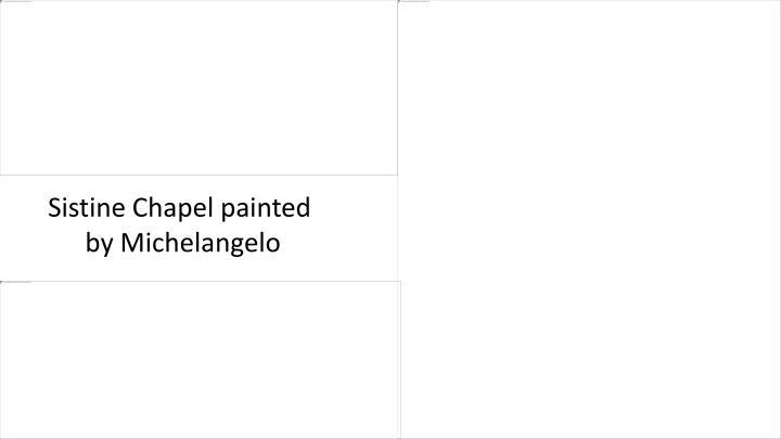 Sistine Chapel painted