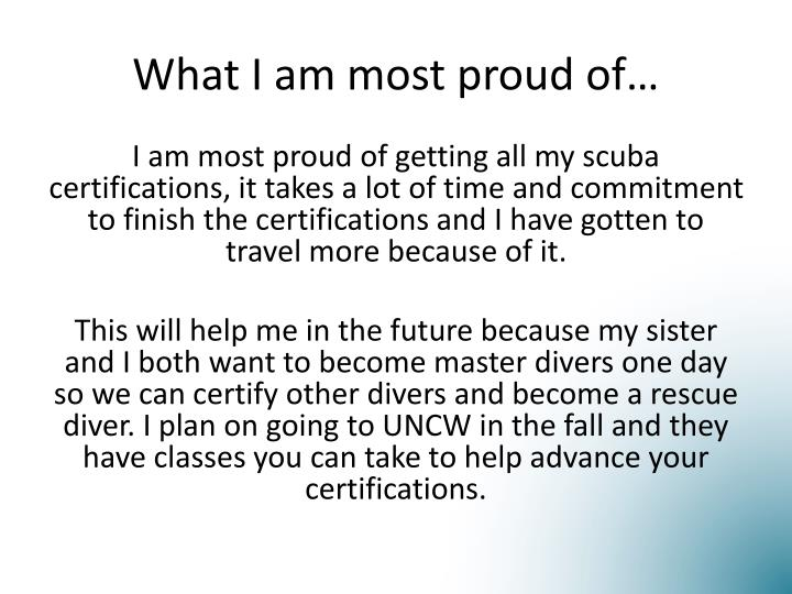 What I am most proud of…