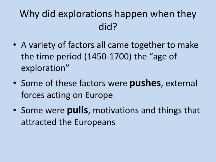 Why did explorations happen when they did?