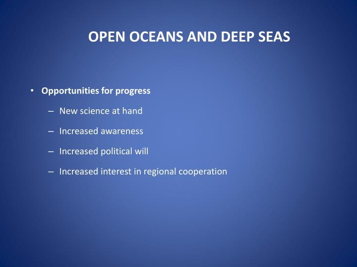 OPEN OCEANS AND DEEP SEAS
