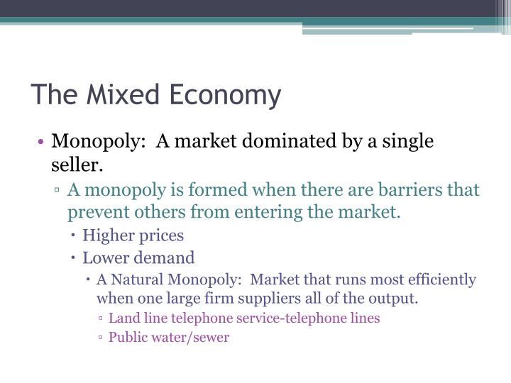 Monopoly:  A market dominated by a single seller.
