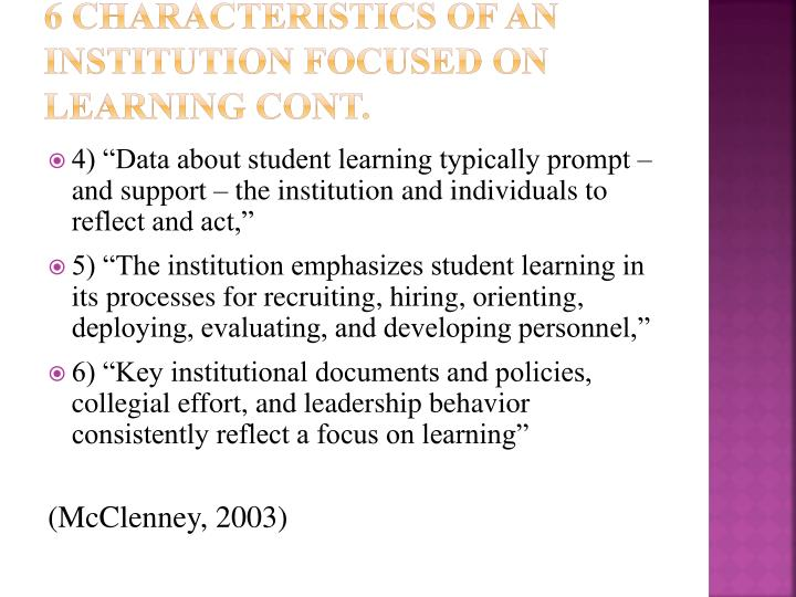 6 Characteristics of AN Institution Focused on Learning Cont.