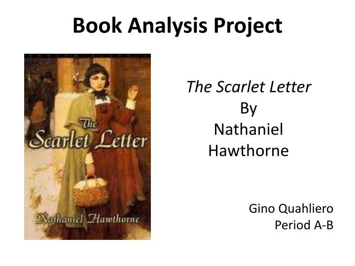 an analysis of the moral of the scarlet letter by nathaniel hawthorne An analysis of the works of nathaniel hawthorne will way hawthorne seeks to tell a moral tale by nathaniel hawthorne • the scarlet letter by.