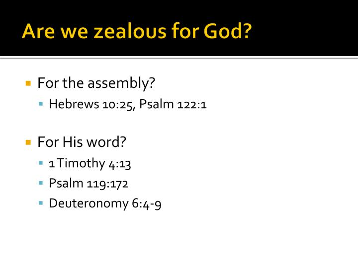Are we zealous for God?