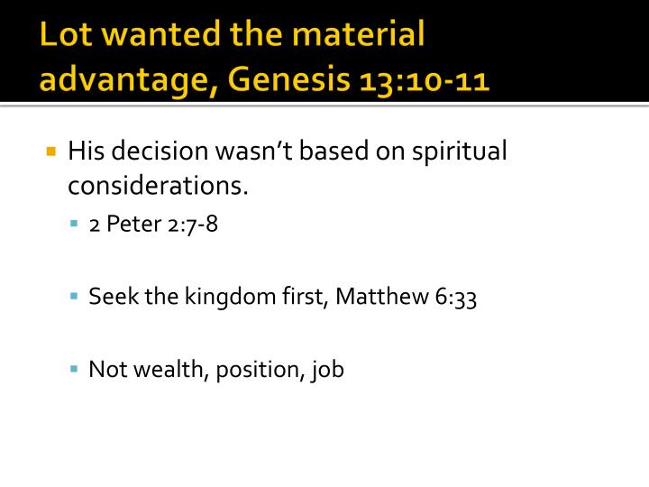 Lot wanted the material advantage, Genesis 13:10-11