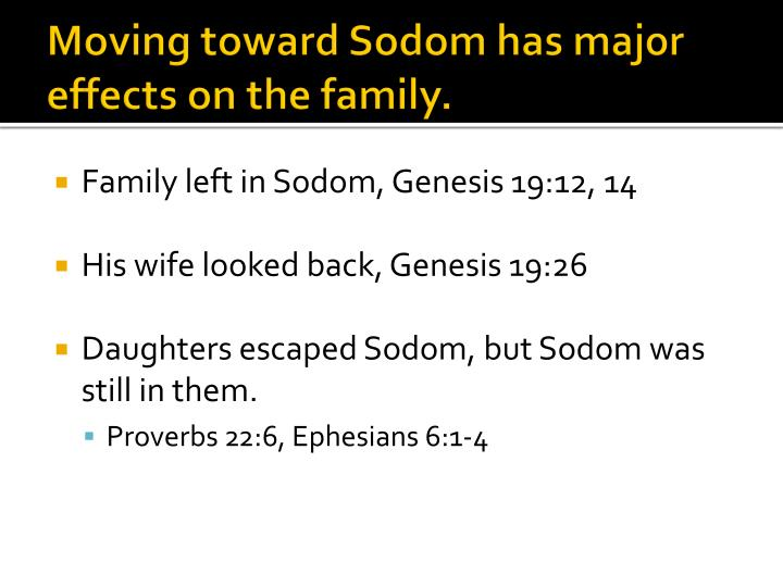 Moving toward Sodom has major effects on the family.