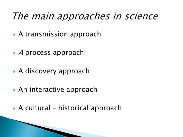 The main approaches in science