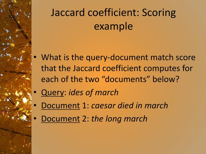 Jaccard coefficient: Scoring example