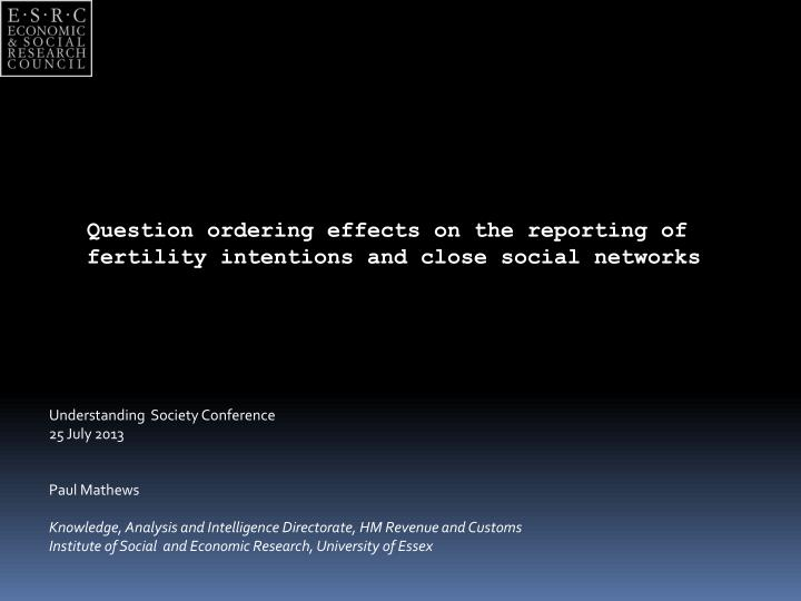 Question ordering effects on the reporting of fertility intentions and close social networks