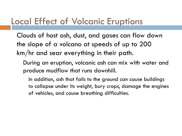 Local Effect of Volcanic Eruptions