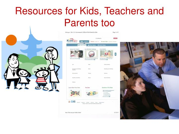 Resources for Kids, Teachers and Parents too