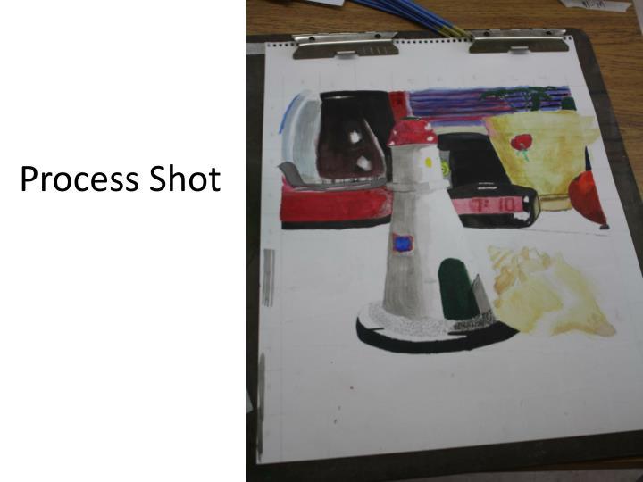 Process Shot