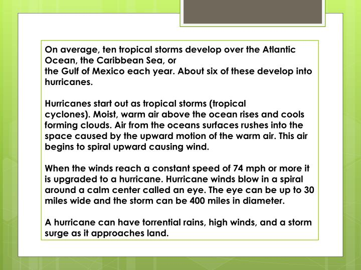 On average, ten tropical storms develop over the Atlantic Ocean, the Caribbean Sea, or