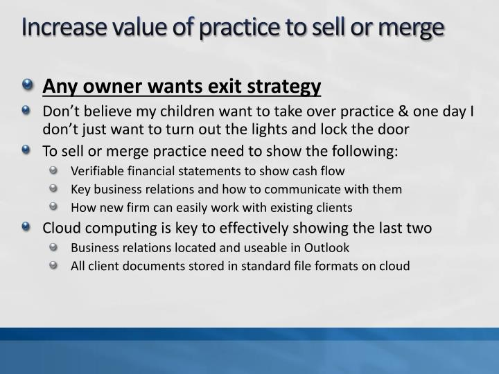 Increase value of practice to sell or merge