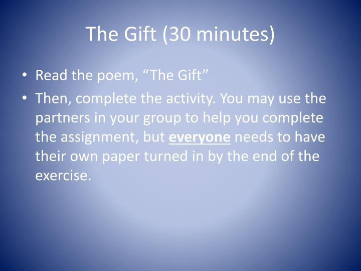 The Gift (30 minutes)