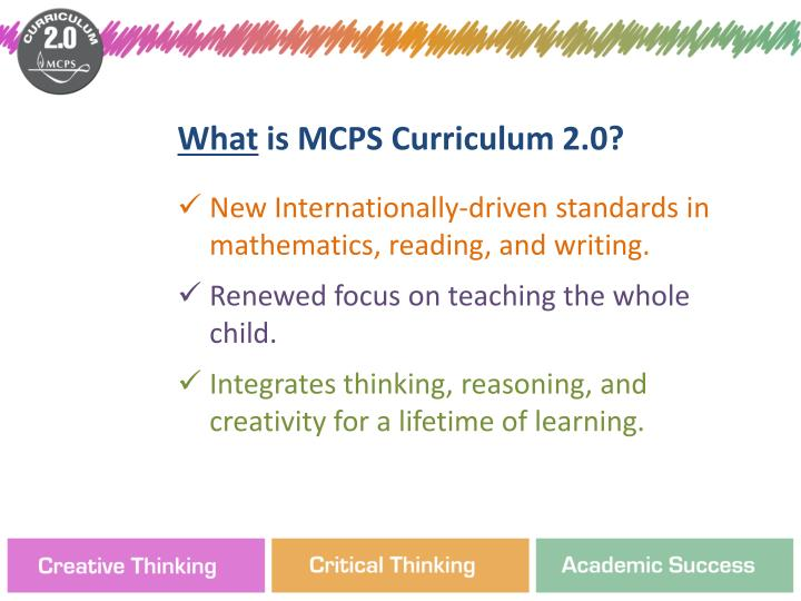 New Internationally-driven standards in mathematics, reading, and writing.