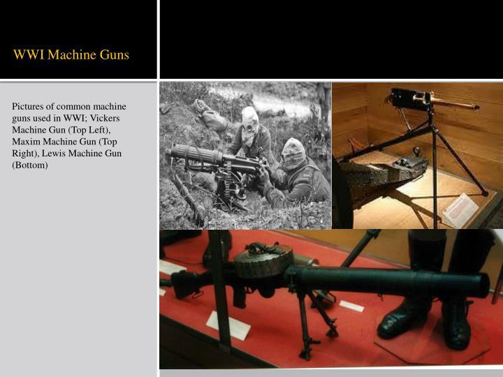 WWI Machine Guns