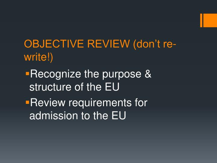 OBJECTIVE REVIEW (don't re-write!)