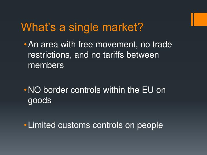 What's a single market?