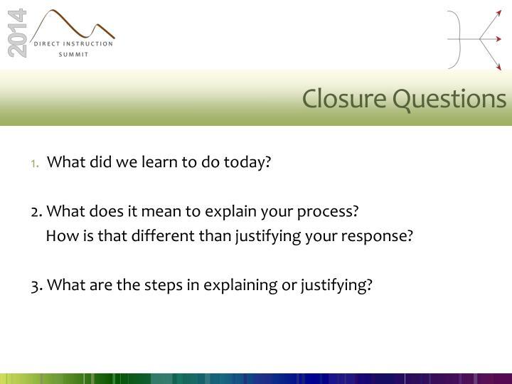 Closure Questions