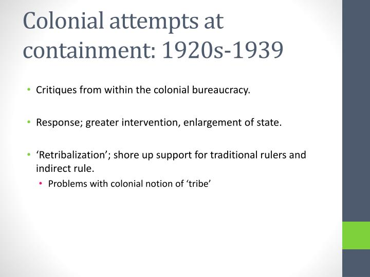 Colonial attempts at containment: 1920s-1939