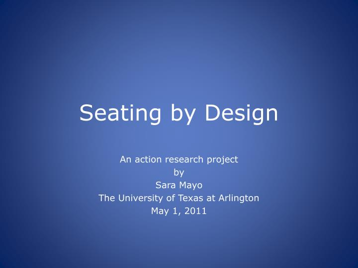 Seating by design