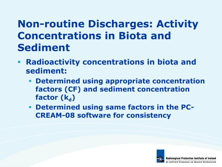 Non-routine Discharges: Activity Concentrations in Biota and Sediment