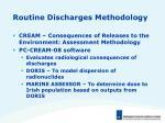 routine discharges methodology