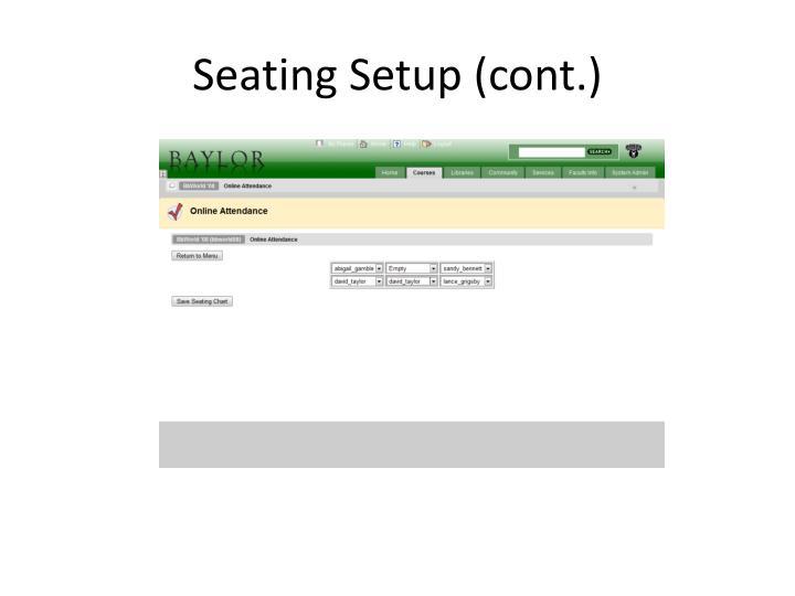 Seating Setup (cont.)