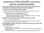 arguments for against secession and its constitutionality