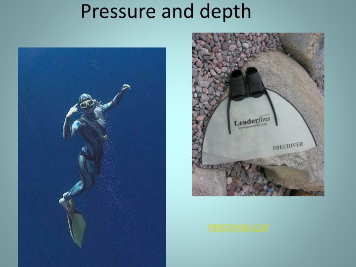 Pressure and depth