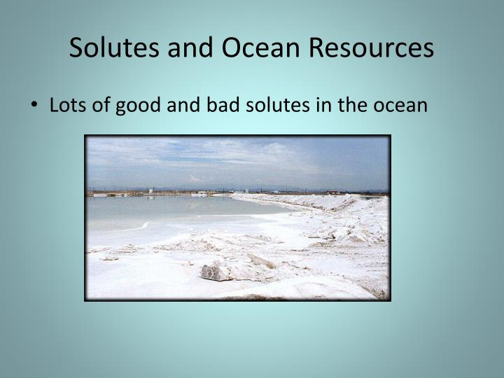 Solutes and Ocean Resources