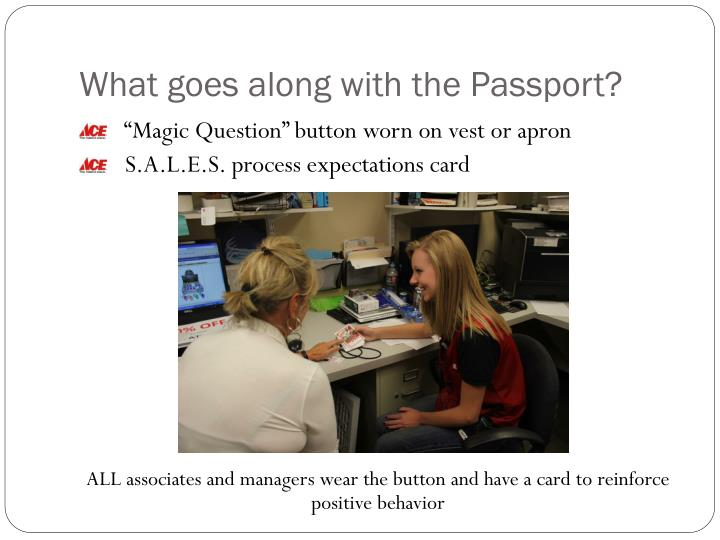What goes along with the Passport?