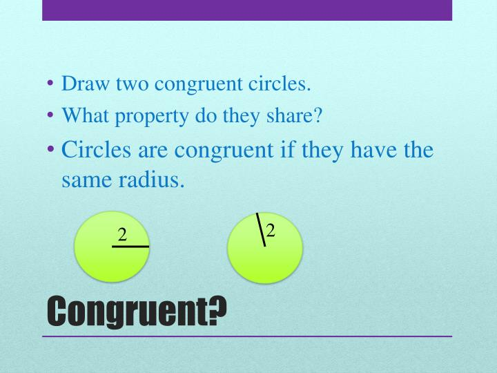 Draw two congruent circles.