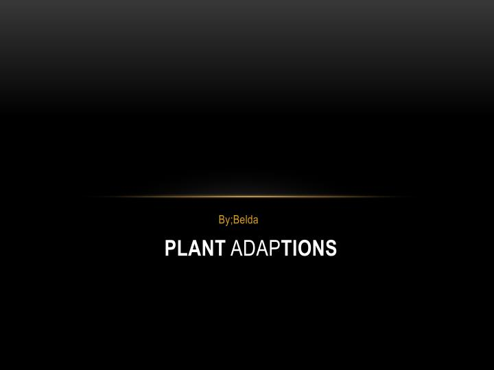 plant adap tions