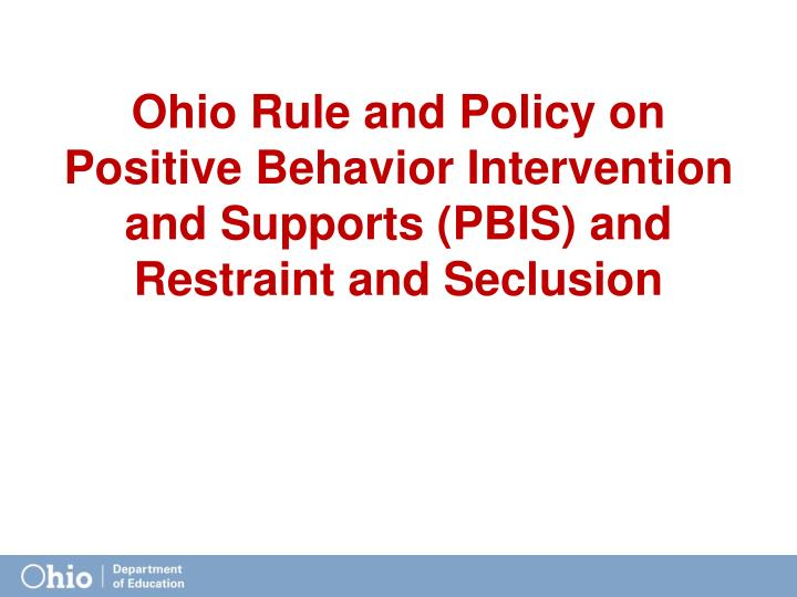 Ohio Rule and Policy on Positive Behavior Intervention and Supports (