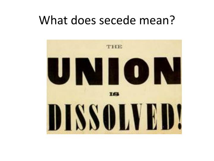 What does secede mean?