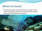 where its found