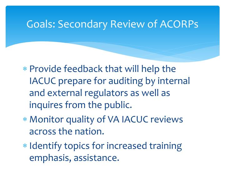 Goals: Secondary Review of ACORPs