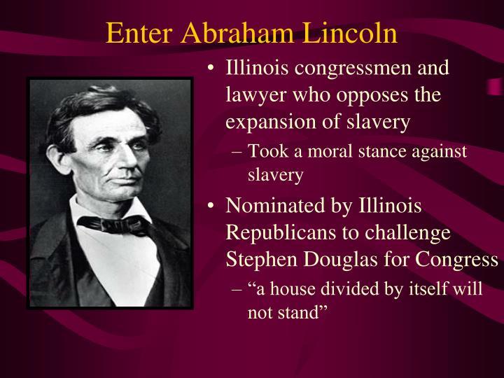 Enter Abraham Lincoln