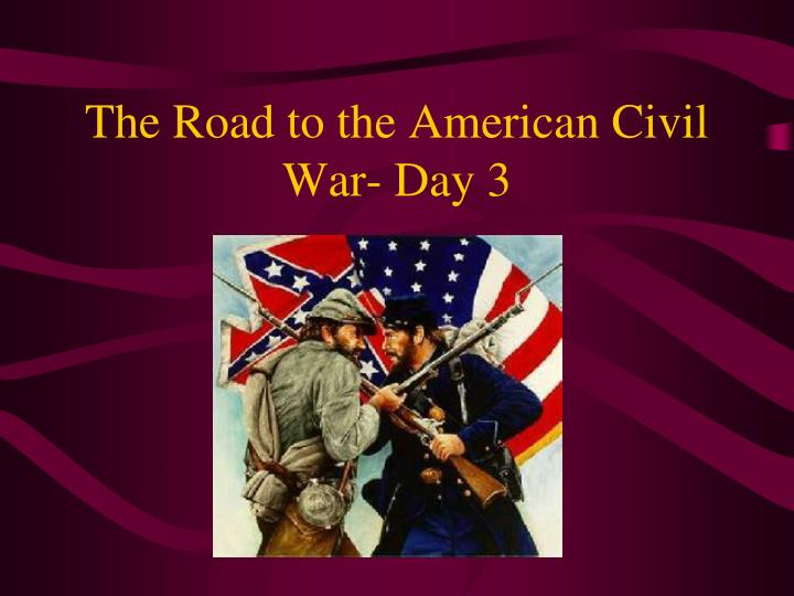 The Road to the American Civil War- Day 3