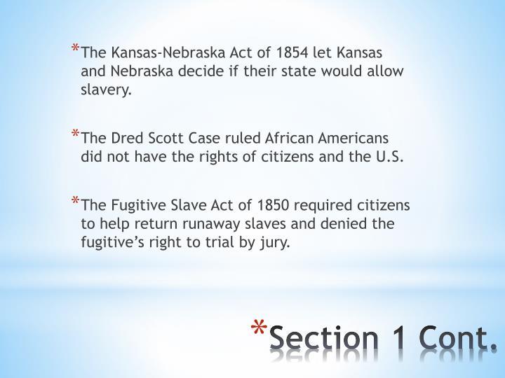 The Kansas-Nebraska Act of 1854 let Kansas and Nebraska decide if their state would allow slavery.