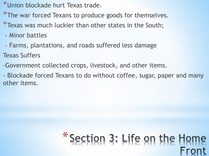 Union blockade hurt Texas trade.