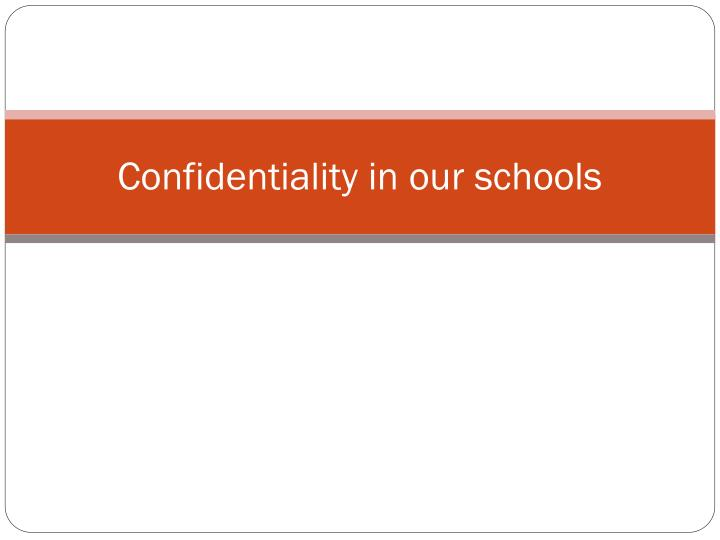 Confidentiality in our schools