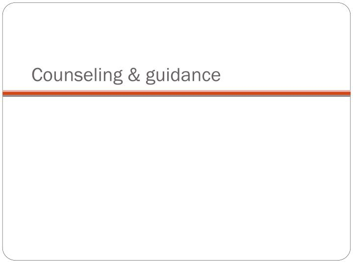 Counseling & guidance