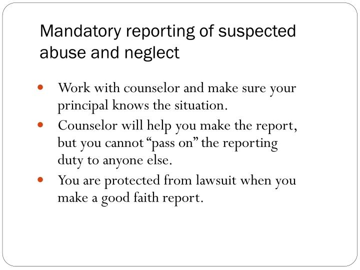 Mandatory reporting of suspected abuse and neglect