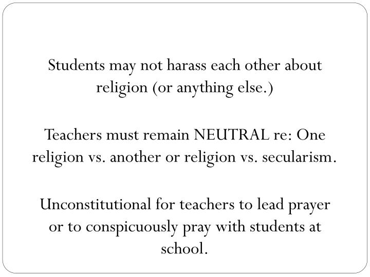 Students may not harass each other about religion (or anything else