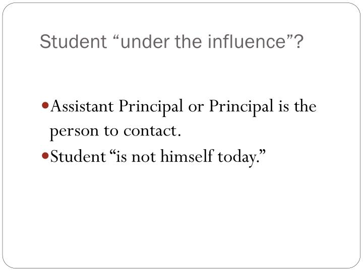 """Student """"under the influence""""?"""